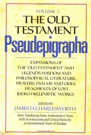 the-old-testament-pseudepigrapha-vol-2-expansions-of-the-old-testament-and-legends-wisdom-and-philosophical-literature-prayers-psalms-and-odes-fragments-of-lost-judeo-hellenistic-works
