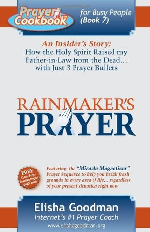 Prayer Cookbook for Busy People: Book 7: Rainmaker's Prayer