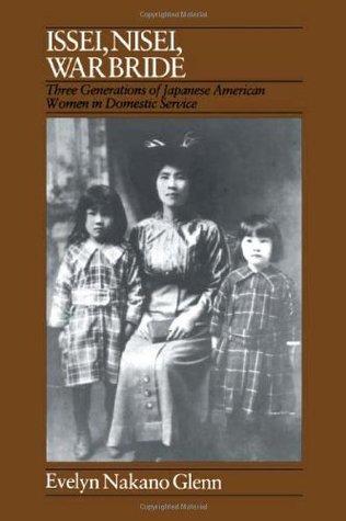 Issei, Nisei, War Bride: Three Generations of Japanese American Women in Domestic Service