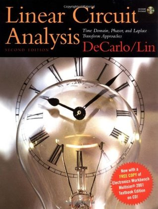 Linear Circuit Analysis: Time Domain, Phasor, and Laplace Transform Approaches