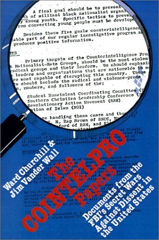 The Cointelpro Papers: Documents from the Federal Bureau of Investigation's Secret Wars Against Dissent in the United States