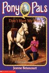 Don't Hurt My Pony (Pony Pals, #10)