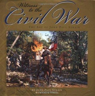 Witness To The Civil War: The Art Of John Paul Strain