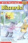 Blizzards! (Wild Weather)