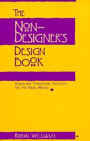 The Non-Designer's Design Book by Robin P. Williams