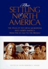 The Settling of North America: The Atlas of the Great Migrations into North America from the Ice Age to the Present