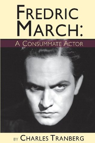 Fredric March - A Consummate Actor