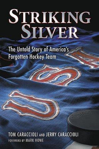 Striking Silver: The Untold Story of America's Forgotten Hockey Team