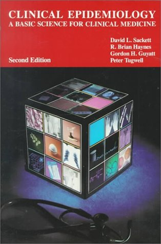 Clinical Epidemiology: A Basic Science for Clinical Medicine