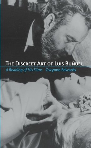 The Discreet Art of Luis Buñuel: A Reading of His Films
