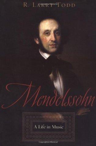Mendelssohn by R. Larry Todd