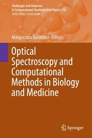 Optical Spectroscopy and Computational Methods in Biology and Medicine by Malgorzata Baranska
