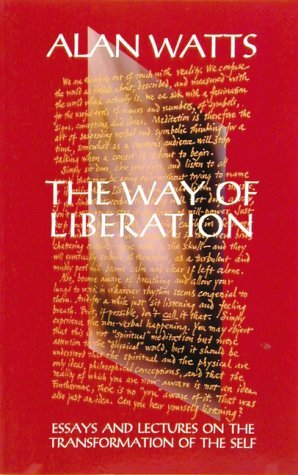 The Way of Liberation by Alan W. Watts