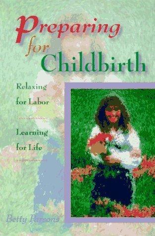 Preparing For Childbirth by Betty Parsons