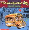 The Magic School Bus In The Haunted Museum: A Book About Sound