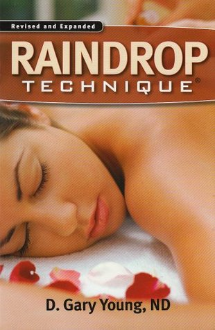 Raindrop Technique by D. Gary Young
