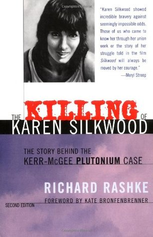 The Killing of Karen Silkwood: The Story Behind the Kerr-McGee Plutonium Case