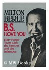 B.S. I Love You by Milton Berle