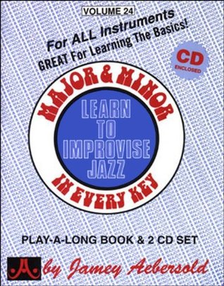 Major & Minor In Every Key (Play-a-Long / Learn to Improvise Jazz, Vol. 24) (Book & CD)