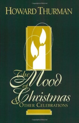 The Mood of Christmas & Other Celebrations by Howard Thurman