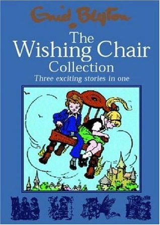 The Wishing Chair Collection: Three Exciting Stories in One.  The adventures of the Wishing Chair, The Wishing Chair Again, More Wishing Chair Tales