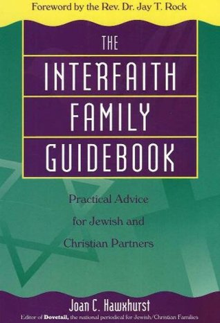 the-interfaith-family-guidebook-practical-advice-for-jewish-and-christian-partners