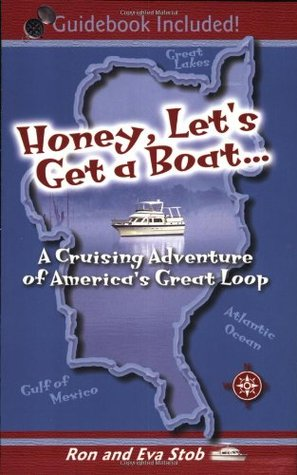 honey-let-s-get-a-boat-a-cruising-adventure-of-america-s-great-loop