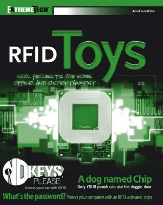 RFID Toys: Cool Projects for Home, Office, and Entertainment