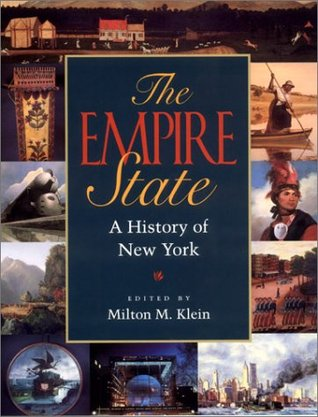 Ebook The Empire State: A History of New York by Milton M. Klein read!
