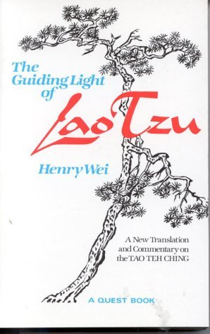 The Guiding Light of Lao Tzu: A New Translation and Commentary on the Tao Teh Ching