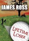 Lifetime Loser (Prairie Winds Golf Course)