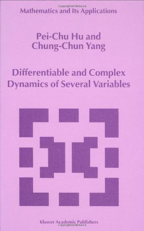 Differentiable and Complex Dynamics of Several Variables (Mathematics and Its Applications