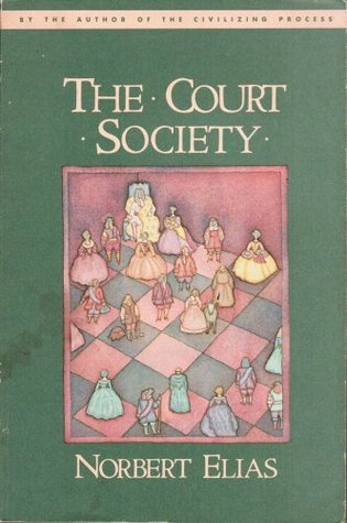 The Court Society by Norbert Elias