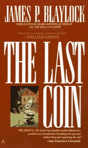 The Last Coin by James P. Blaylock