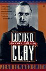 Lucius D. Clay by Jean Edward Smith