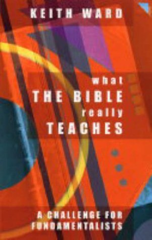What the Bible Really Teaches: A Challenge for Fundamentalists