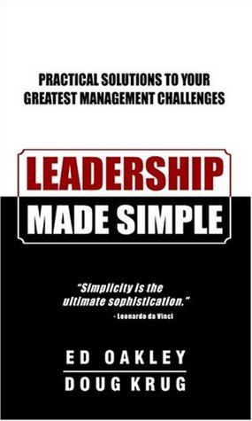 Leadership Made Simple: Practical Solutions to Your Greatest Management Challenges