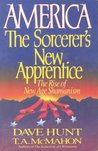 America, the Sorcerer's New Apprentice by Dave Hunt