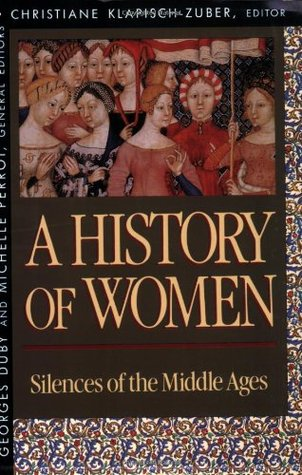A History of Women: Silences of the Middle Ages