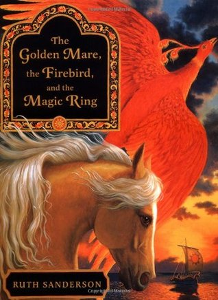 The Golden Mare, the Firebird, and the M...