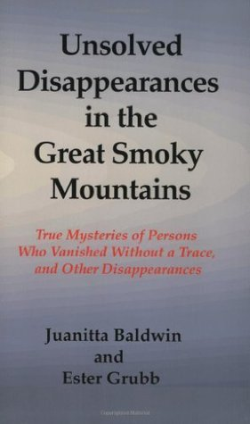 Unsolved Disappearances in the Great Smoky Mountains by Juanitta Baldwin