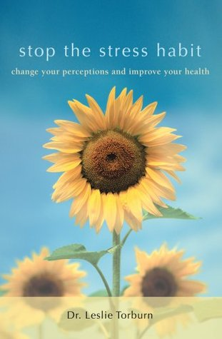 stop the stress habit: change your perceptions and improve your health