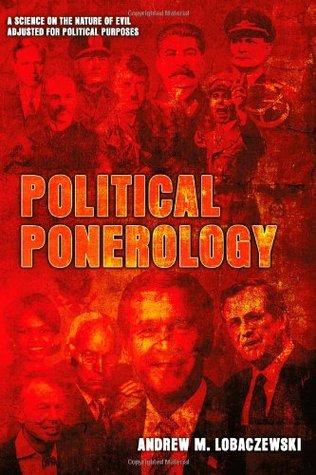 Political Ponerology by Andrew M. Lobaczewski