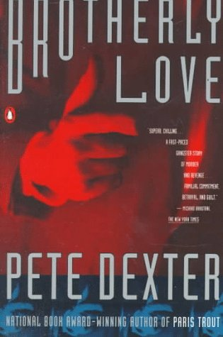 Brotherly Love by Pete Dexter