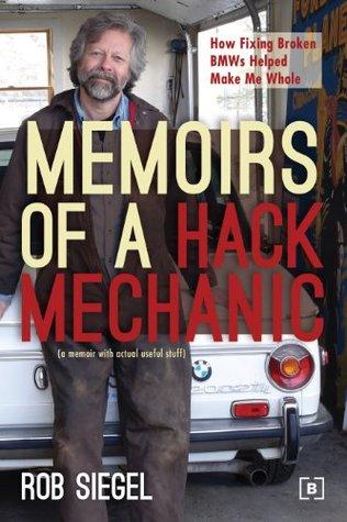 Memoirs of a Hack Mechanic by Rob Siegel