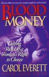 Blood Money: How I Got Rich off a Woman's Right to Choose