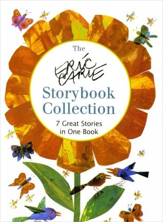 The Eric Carle Storybook Collection: 7 Great Stories in One Book