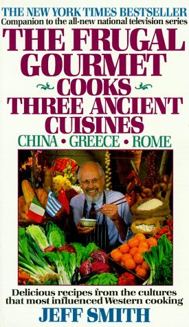 The Frugal Gourmet Cooks Three Ancient Cuisines China Greece And - Cuisines smith