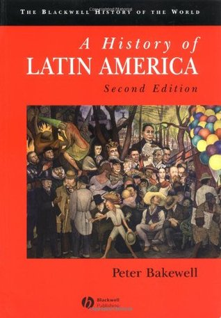 Ebook A History of Latin America: c. 1450 to the Present by Peter Bakewell TXT!