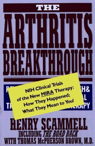 The Arthritis Breakthrough: Nih Clinical Trials of the New Mira Therapy: How They Happened; What They Mean to You!